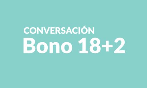 Conversación Bono 18+2