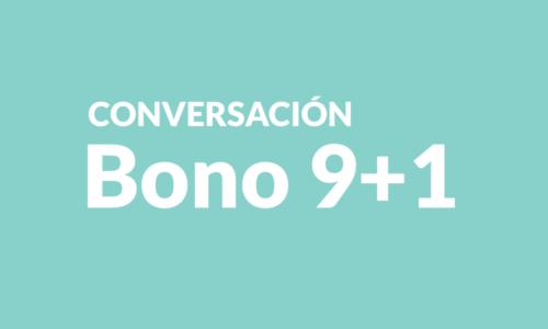 Conversación Bono 9+1